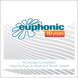 10 years euphonic compilation / mixed by kyau & albert and ronski speed